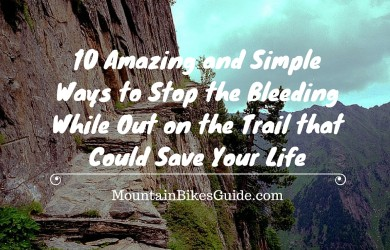 10 Amazing and Simple Ways to Stop the Bleeding While Out on the Trail that Could Save Your Life