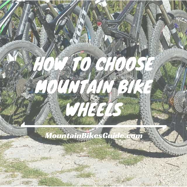 HOW TO CHOOSE MOUNTAIN BIKE WHEELS