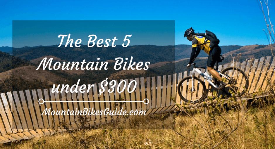 The best 5 mountain bikes under $300