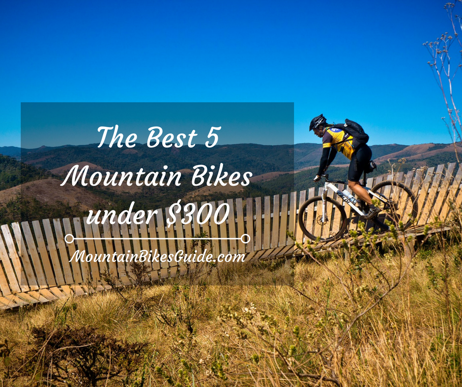 The best 5 mountain bikes under $300